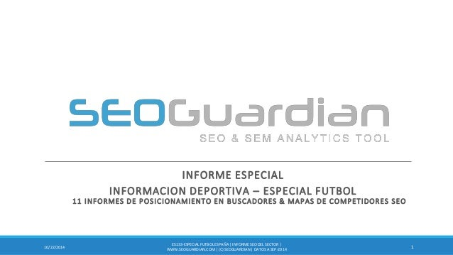 INFORME ESPECIAL  INFORMACION DEPORTIVA – ESPECIAL FUTBOL 11 INFORMES DE POSICIONAMIENTO EN BUSCADORES & MAPAS DE COMPETID...