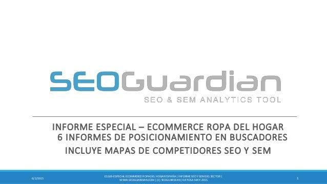 INFORME ESPECIAL – ECOMMERCE ROPA DEL HOGAR 6 INFORMES DE POSICIONAMIENTO EN BUSCADORES INCLUYE MAPAS DE COMPETIDORES SEO ...