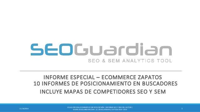 INFORME ESPECIAL – ECOMMERCE ZAPATOS 10 INFORMES DE POSICIONAMIENTO EN BUSCADORES  INCLUYE MAPAS DE COMPETIDORES SEO Y SEM...