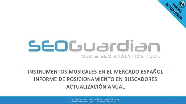 INSTRUMENTOS MUSICALES EN EL MERCADO ESPAÑOL INFORME DE POSICIONAMIENTO EN BUSCADORES ACTUALIZACIÓN ANUAL 1 ES173- INSTRUM...