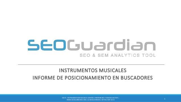 INSTRUMENTOS MUSICALES INFORME DE POSICIONAMIENTO EN BUSCADORES 1 ES173 - INSTRUMENTOSMUSICALES ESPAÑA| INFORME SEO Y SEM ...
