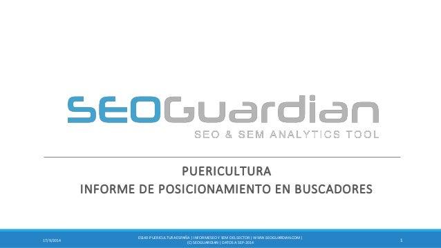 PUERICULTURA  INFORME DE POSICIONAMIENTO EN BUSCADORES  1  17/9/2014  ES140-PUERICULTURA ESPAÑA | INFORME SEO Y SEM DEL SE...