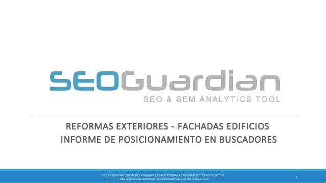 REFORMAS EXTERIORES - FACHADAS EDIFICIOS INFORME DE POSICIONAMIENTO EN BUSCADORES 1 ES125-REFORMASEXTERIORES – FACHADAS ED...