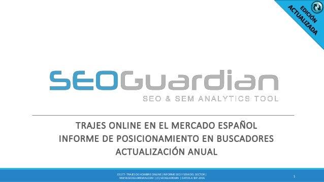 TRAJES ONLINE EN EL MERCADO ESPAÑOL INFORME DE POSICIONAMIENTO EN BUSCADORES ACTUALIZACIÓN ANUAL 1 ES177- TRAJES DE HOMBRE...
