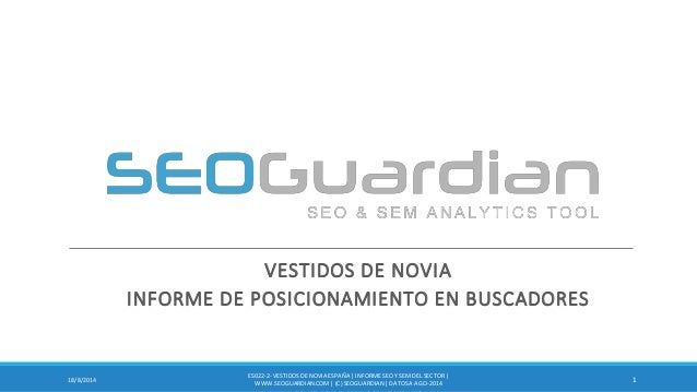 VESTIDOS DE NOVIA INFORME DE POSICIONAMIENTO EN BUSCADORES 118/8/2014 ES022-2- VESTIDOSDE NOVIA ESPAÑA | INFORME SEO Y SEM...