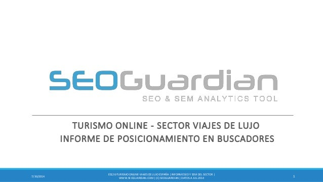 TURISMO ONLINE - SECTOR VIAJES DE LUJO INFORME DE POSICIONAMIENTO EN BUSCADORES 17/30/2014 ES126-TURISMO ONLINE-VIAJESDE L...
