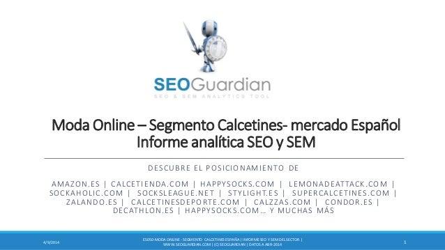 Moda Online – Segmento Calcetines- mercado Español Informe analítica SEO y SEM DESCUBRE EL POSICIONAMIENTO DE AMAZON.ES | ...