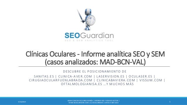 Clínicas Oculares - Informe analítica SEO y SEM (casos analizados: MAD-BCN-VAL) DESCUBRE EL POSICIONAMIENTO DE SANITAS.ES ...
