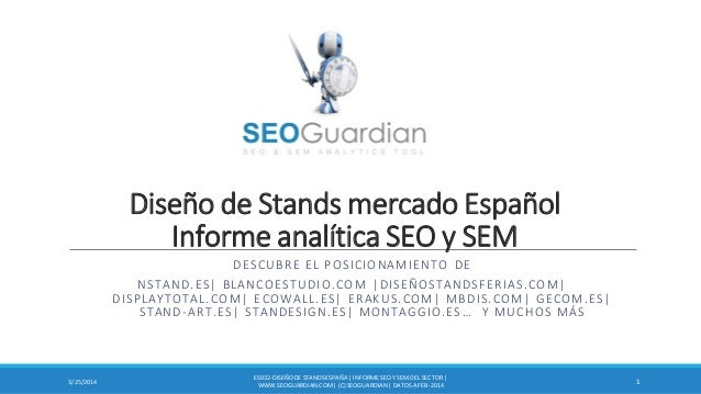 Diseño de Stands mercado Español Informe analítica SEO y SEM DESCUBRE EL POSICIONAMIENTO DE NSTAND.ES| BLANCOESTUDIO.COM |...