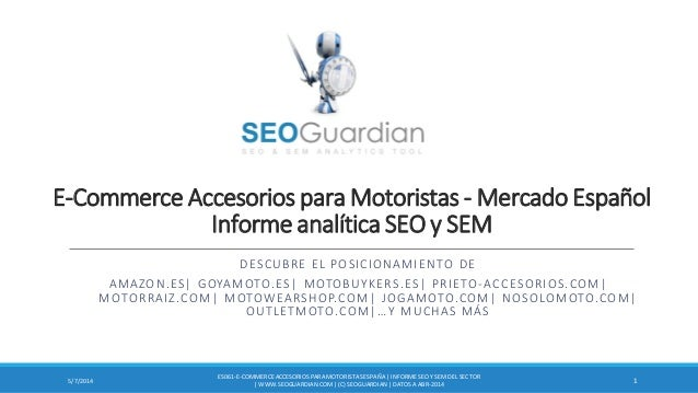 E-Commerce Accesorios para Motoristas - Mercado Español Informe analítica SEO y SEM DESCUBRE EL POSICIONAMIENTO DE AMAZON....