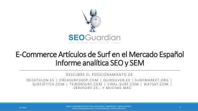 E-Commerce Artículos de Surf en el Mercado Español Informe analítica SEO y SEM DESCUBRE EL POSICIONAMIENTO DE DECATHLON.ES...