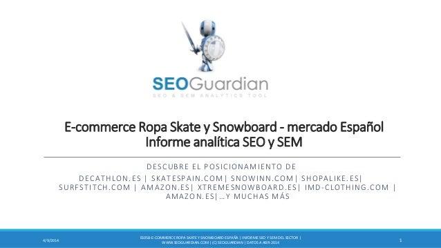 E-commerce Ropa Skate y Snowboard - mercado Español Informe analítica SEO y SEM DESCUBRE EL POSICIONAMIENTO DE DECATHLON.E...