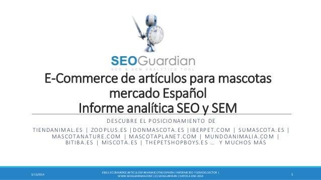 E-Commerce de artículos para mascotas mercado Español Informe analítica SEO y SEM DESCUBRE EL POSICIONAMIENTO DE TIENDANIM...