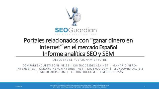 """Portales relacionados con """"ganar dinero en Internet"""" en el mercado Español Informe analítica SEO y SEM DESCUBRE EL POSICIO..."""