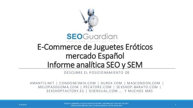 E-Commerce de Juguetes Eróticos mercado Español Informe analítica SEO y SEM DESCUBRE EL POSICIONAMIENTO DE AMANTIS.NET | C...
