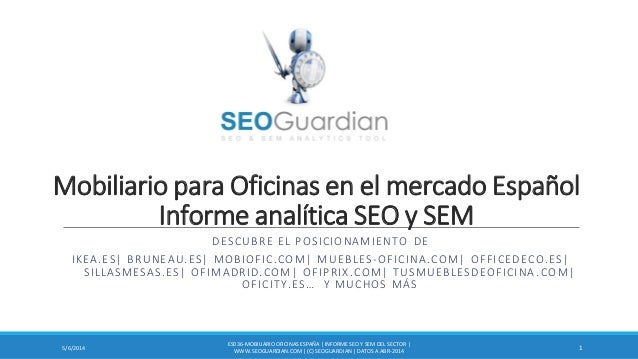 Mobiliario para Oficinas en el mercado Español Informe analítica SEO y SEM DESCUBRE EL POSICIONAMIENTO DE IKEA.ES| BRUNEAU...