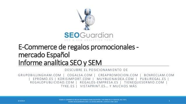 E-Commerce de regalos promocionales - mercado Español Informe analítica SEO y SEM DESCUBRE EL POSICIONAMIENTO DE GRUPOBILL...