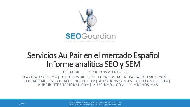 Servicios Au Pair en el mercado Español Informe analítica SEO y SEM DESCUBRE EL POSICIONAMIENTO DE PLANETAUPAIR.COM| AUPAR...