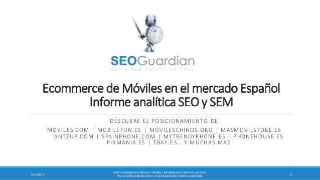 Ecommerce de Móviles en el mercado Español Informe analítica SEO y SEM DESCUBRE EL POSICIONAMIENTO DE MOVILES.COM | MOBILE...