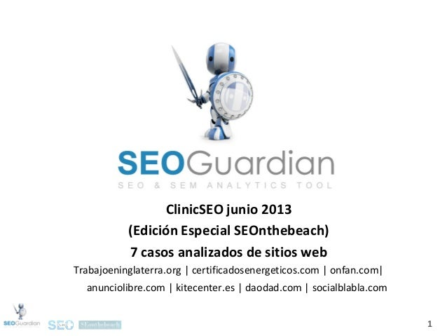 1 ClinicSEO junio 2013 (Edición Especial SEOnthebeach) 7 casos analizados de sitios web Trabajoeninglaterra.org | certific...