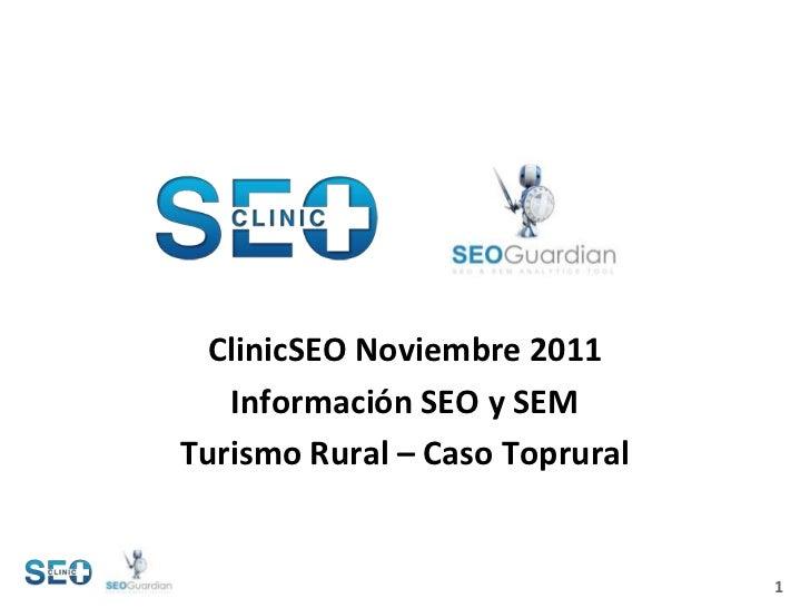 ClinicSEO Noviembre 2011   Información SEO y SEMTurismo Rural – Caso Toprural                                1
