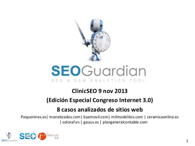 ClinicSEO 9 nov 2013 (Edición Especial Congreso Internet 3.0) 8 casos analizados de sitios web Pequenines.es| monetizados....