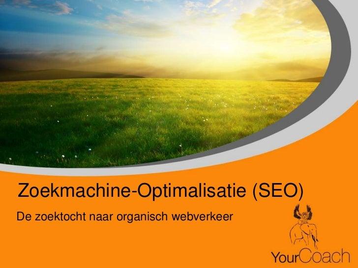 Zoekmachine-Optimalisatie (SEO)De zoektocht naar organisch webverkeer