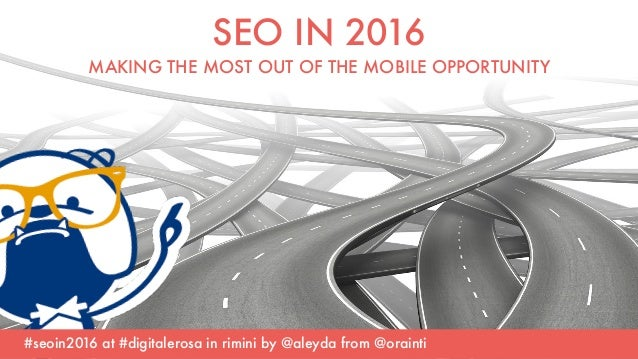 #seoin2016 at #digitalerosa in rimini by @aleyda from @orainti SEO IN 2016 
