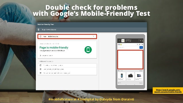 #mobilefirstseo at #3xedigital by @aleyda from @orainti Double check for problems 