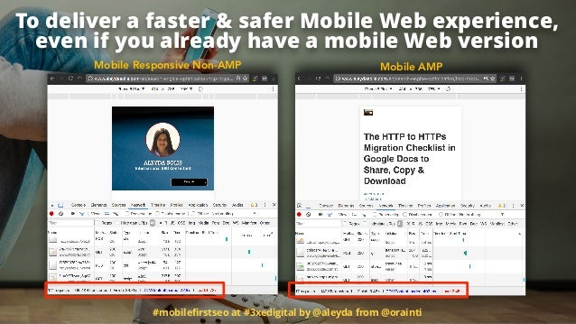 #mobilefirstseo at #3xedigital by @aleyda from @orainti Mobile Responsive Non-AMP Mobile AMP To deliver a faster & safer Mo...