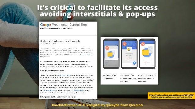 #mobilefirstseo at #3xedigital by @aleyda from @orainti https://webmasters.googleblog.com/2016/08/ helping-users-easily-acc...
