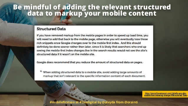 #mobilefirstseo at #3xedigital by @aleyda from @orainti Be mindful of adding the relevant structured data to markup your mo...