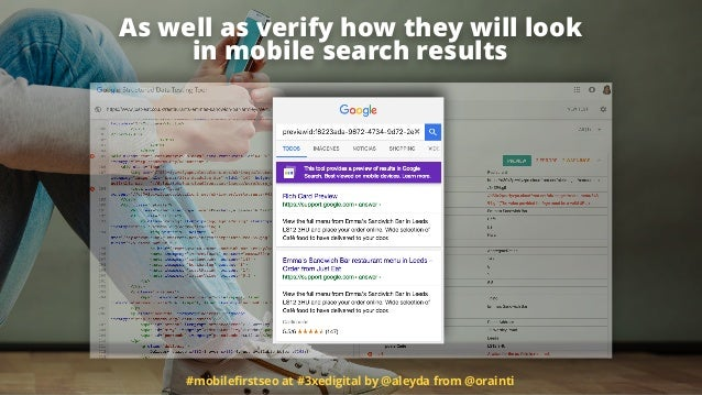 #mobilefirstseo at #3xedigital by @aleyda from @orainti As well as verify how they will look  in mobile search results