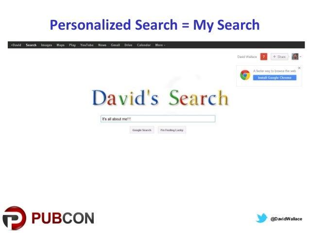 Personalized Search = My Search@DavidWallace