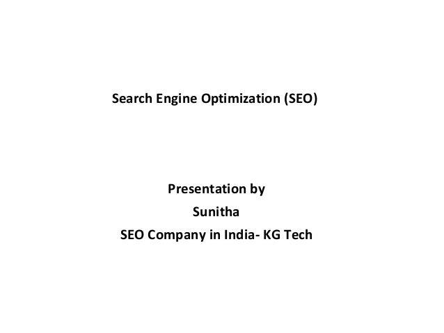 Search Engine Optimization (SEO)  Presentation by  Sunitha  SEO Company in India- KG Tech
