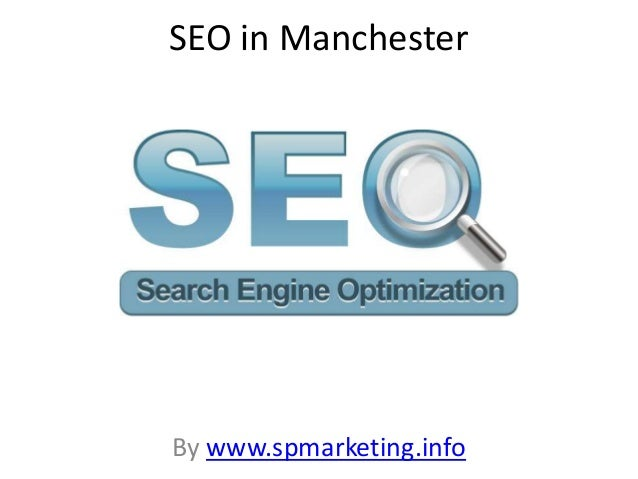 SEO in Manchester By www.spmarketing.info