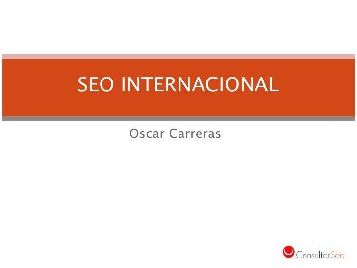SEO INTERNACIONAL    Oscar Carreras