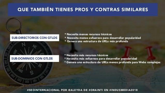 #SEOINTERNACIONAL POR @ALEYDA DE #ORAINTI EN #INDUSMEDIA2018 * Necesita menos recursos técnicos * Necesita menos esfuerzos...