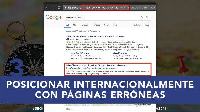 #SEOINTERNACIONAL POR @ALEYDA DE #ORAINTI EN #INDUSMEDIA2018 POSICIONAR INTERNACIONALMENTE CON PÁGINAS ERRÓNEAS 3