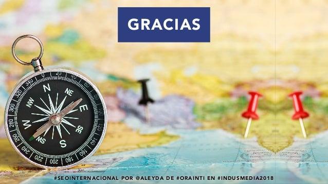 #SEOINTERNACIONAL POR @ALEYDA DE #ORAINTI EN #INDUSMEDIA2018 GRACIAS #SEOINTERNACIONAL POR @ALEYDA DE #ORAINTI EN #INDUSME...