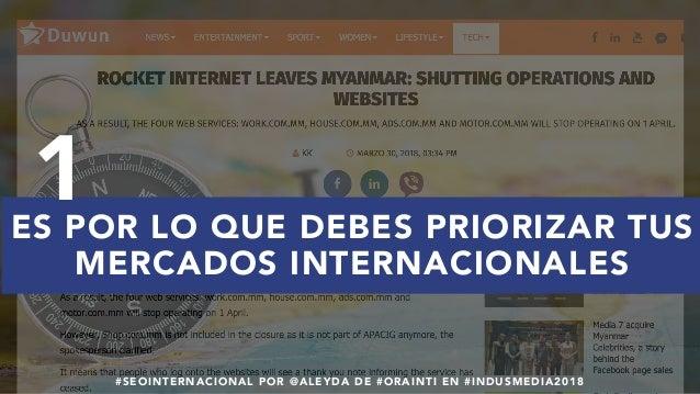 #SEOINTERNACIONAL POR @ALEYDA DE #ORAINTI EN #INDUSMEDIA2018 ES POR LO QUE DEBES PRIORIZAR TUS MERCADOS INTERNACIONALES 1