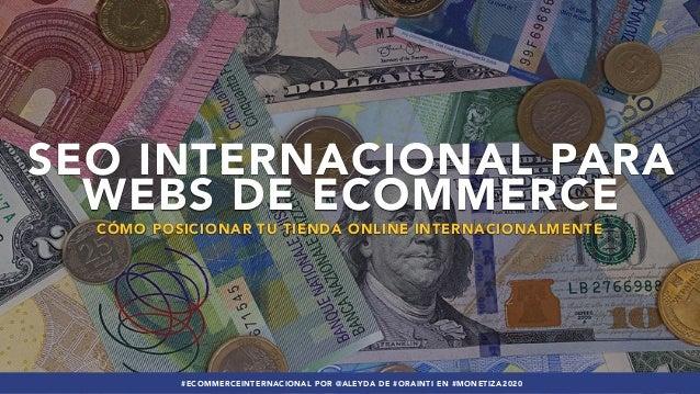 #ECOMMERCEINTERNACIONAL POR @ALEYDA DE #ORAINTI EN #MONETIZA2020#ECOMMERCEINTERNACIONAL POR @ALEYDA DE #ORAINTI EN #MONETI...