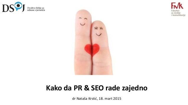 Kako da PR & SEO rade zajedno dr Nataša Krstić, 18. mart 2015