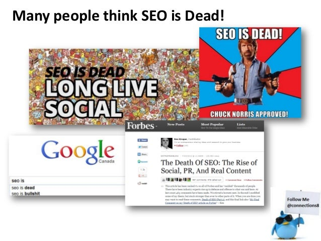 SEO is NOT dead, you are just doing it wrong! Slide 3