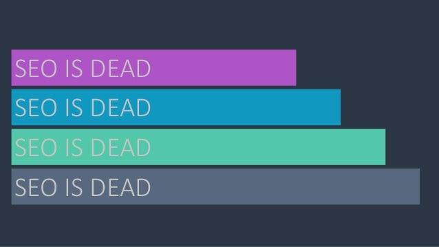 SEO IS DEAD SEO IS DEAD SEO IS DEAD SEO IS DEAD