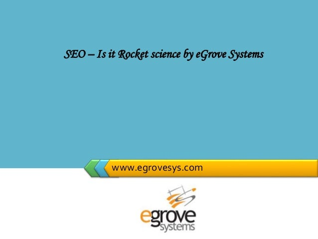 LOGO www.egrovesys.com SEO – Is it Rocket science by eGrove Systems