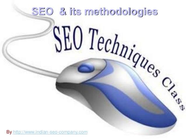 SEO & its methodologiesBy http://www.indian-seo-company.com