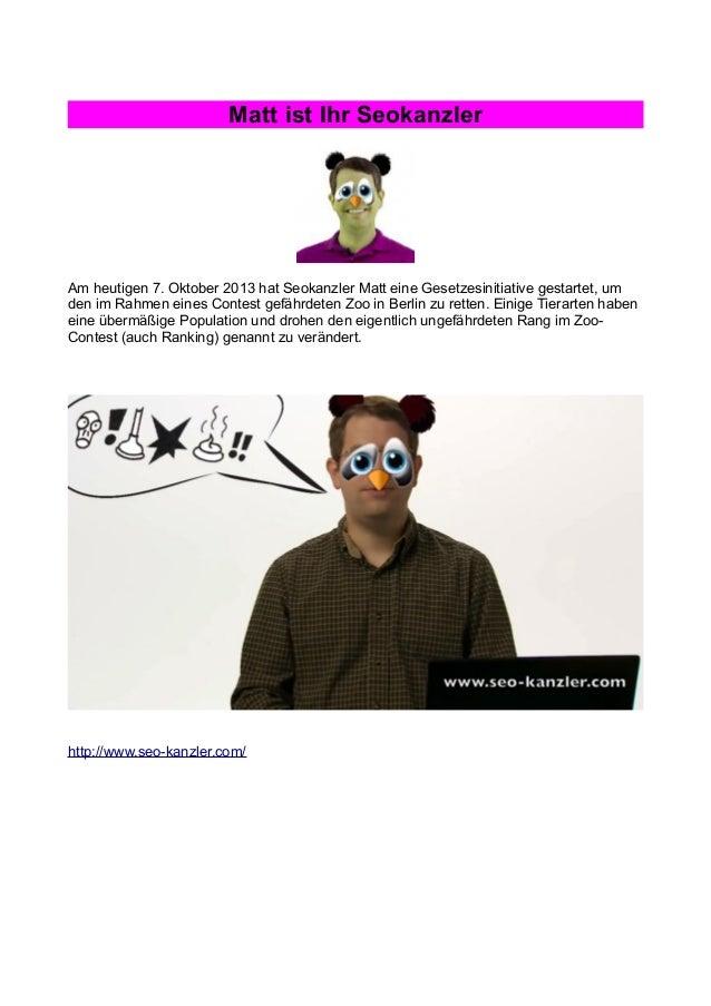 Matt ist Ihr Seokanzler Am heutigen 7. Oktober 2013 hat Seokanzler Matt eine Gesetzesinitiative gestartet, um den im Rahme...