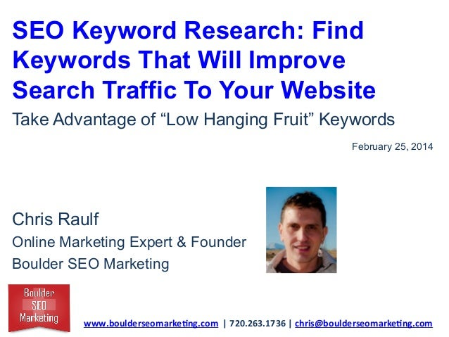 "SEO Keyword Research: Find Keywords That Will Improve Search Traffic To Your Website Take Advantage of ""Low Hanging Fruit""..."