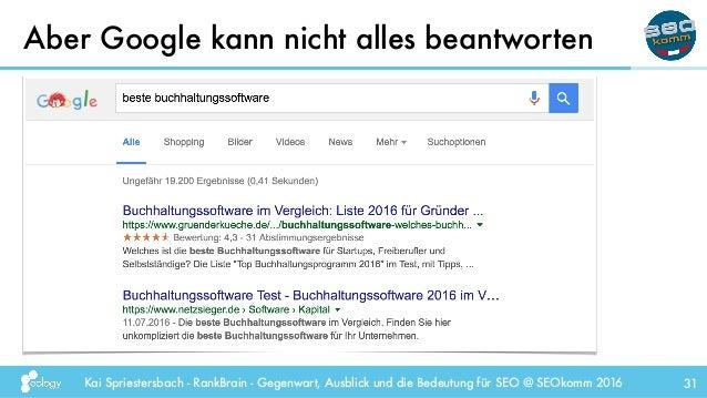 Kai Spriestersbach - RankBrain - Gegenwart, Ausblick und die Bedeutung für SEO @ SEOkomm 2016 Aber Google kann nicht alles...